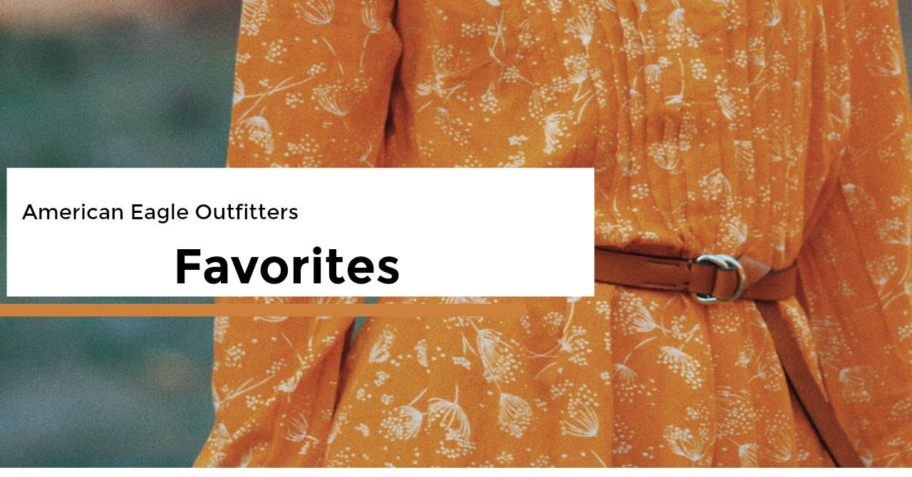 American Eagle Outfitters Favorites